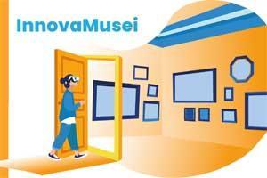 Innovamusei. Le imprese incontrano i musei e presentazione nuovo bando
